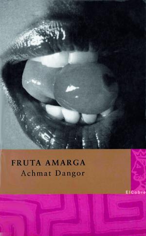 """""""Fruta amarga"""", de Achmat Dangor"""