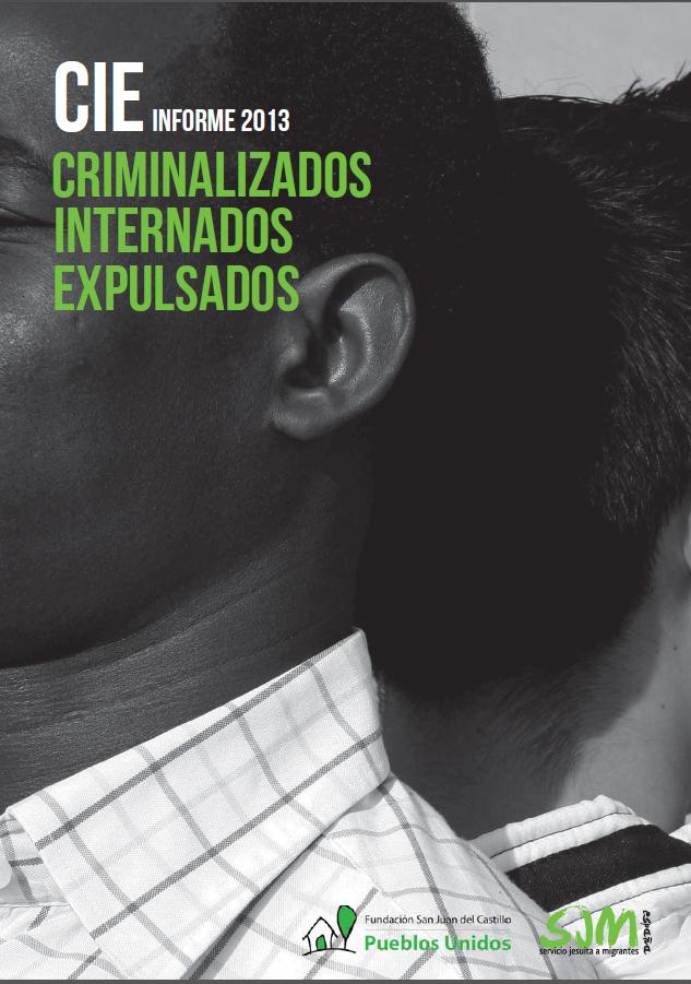 Encerrados y criminalizados en los Centros de Internamiento de Extranjeros