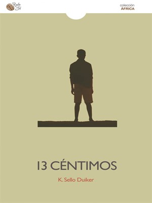 """""""13 céntimos"""", de K. Sello Duiker"""